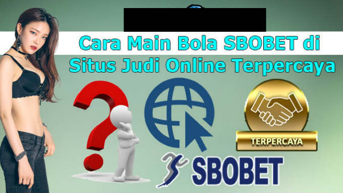situs judi online terpercaya sbobet di indonesia